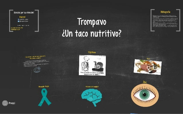 Trompavo: ¿un taco nutritivo?
