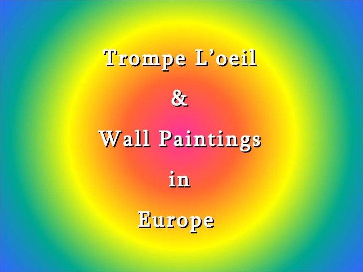Trompe L'oeil & Wall Paintings in Europe