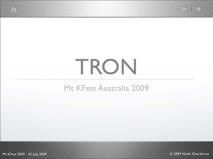 TRON                                 Mt KFest Australia 2009     Mt KFest 2009 - 25 July, 2009                            ...