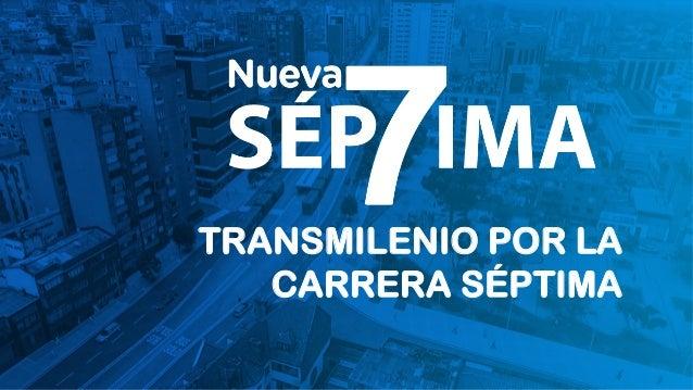TRANSMILENIO POR LA CARRERA SÉPTIMA
