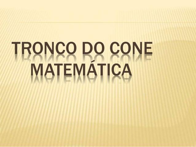 TRONCO DO CONE MATEMÁTICA