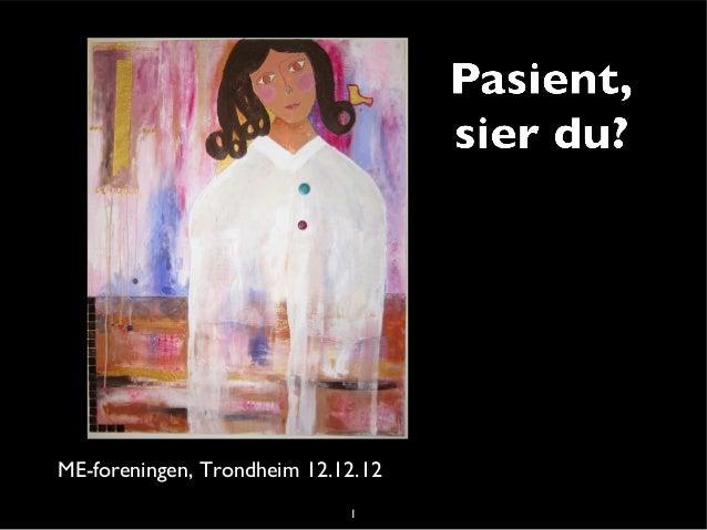 ME-foreningen, Trondheim 12.12.12 1