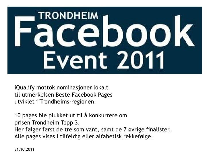 iQualify mottok nominasjoner lokalttil utmerkelsen Beste Facebook Pagesutviklet i Trondheims-regionen.10 pages ble plukket...