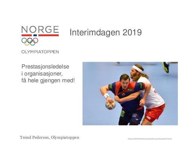 Norges idrettsforbund og olympiske og paralympiske komitéTrond Pedersen, Olympiatoppen Interimdagen 2019 Prestasjonsledels...