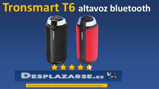 Tronsmart T6 altavoz bluetooth https://desplazarse.es/analisis-y-opinion-tronsmart-t6-altavoz-portatil-bluetooth-inalambri...