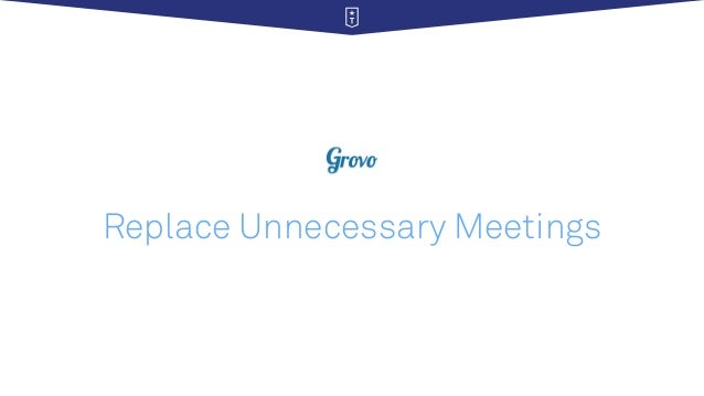 Replace Unnecessary Meetings