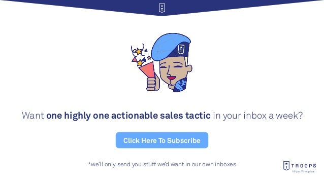 https://troops.ai Want one highly one actionable sales tactic in your inbox a week? Click Here To Subscribe *we'll only se...