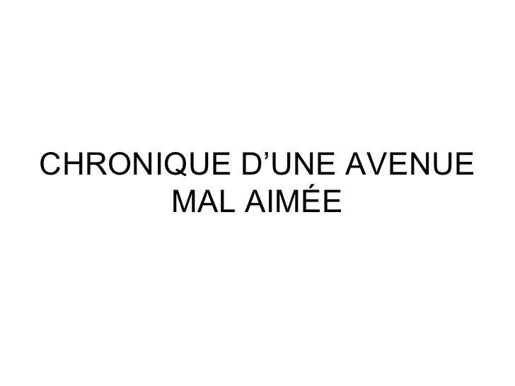 CHRONIQUE D'UNE AVENUE MAL AIMÉE