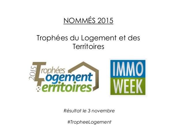 NOMMÉS 2015 Trophées du Logement et des Territoires Résultat le 3 novembre #TropheeLogement