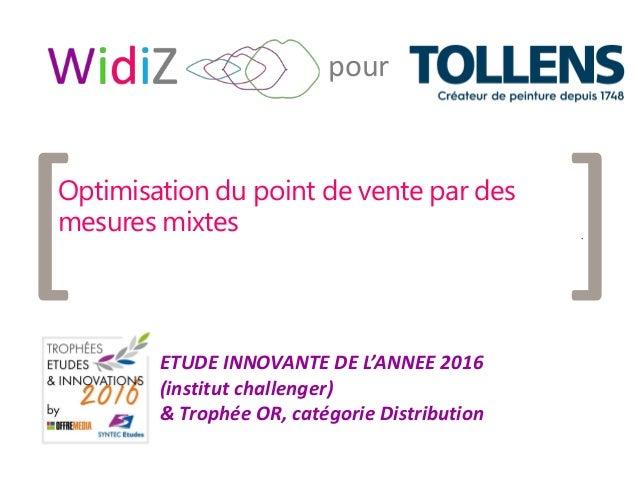 1 [ ] pour Optimisation du point de vente par des mesures mixtes ETUDE INNOVANTE DE L'ANNEE 2016 (institut challenger) & T...