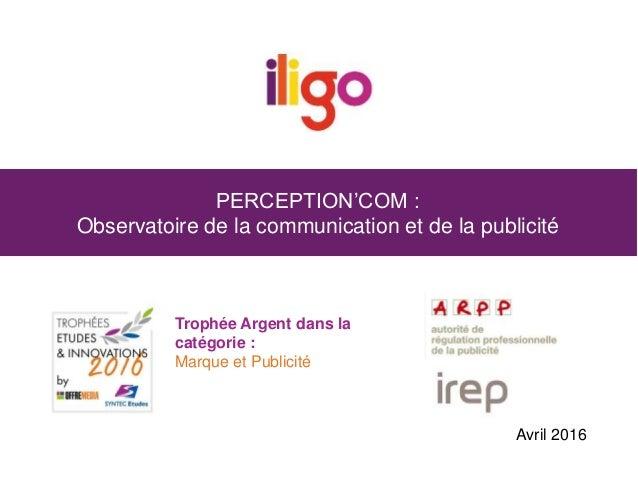 PERCEPTION'COM : Observatoire de la communication et de la publicité Trophée Argent dans la catégorie : Marque et Publicit...