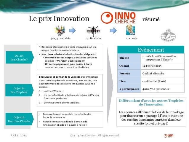 Le prix Innovation résumé Qui est InnoCherche? Objectifs Des Trophées ▪ Réseau professionnel de veille innovation sur les ...