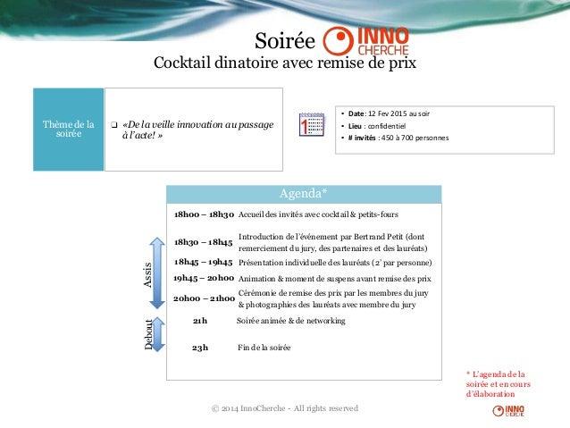 Soirée Cocktail dinatoire avec remise de prix ❑ «De la veille innovation au passage à l'acte! » Agenda* Thème de la soirée...