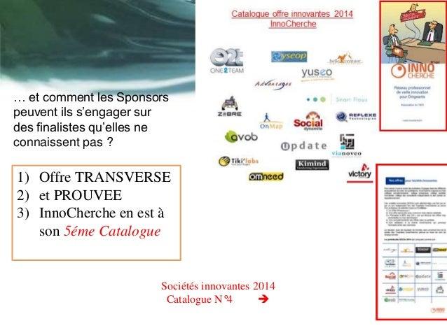 … et comment les Sponsors peuvent ils s'engager sur des finalistes qu'elles ne connaissent pas ? 1) Offre TRANSVERSE 2) et...