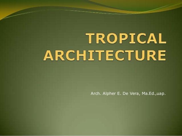 Arch. Alpher E. De Vera, Ma.Ed.,uap.
