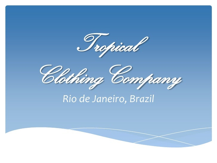 TropicalClothingCompany   Rio de Janeiro, Brazil
