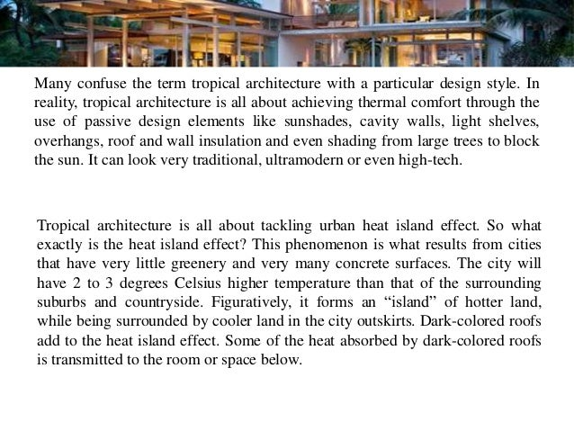 Many confuse the term tropical architecture with a particular design style. Inreality, tropical architecture is all about ...