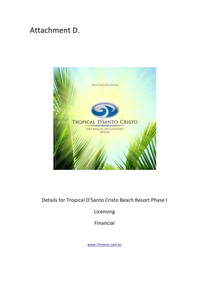 Attachment D.   Details for Tropical D'Santo Cristo Beach Resort Phase I                          Licensing               ...