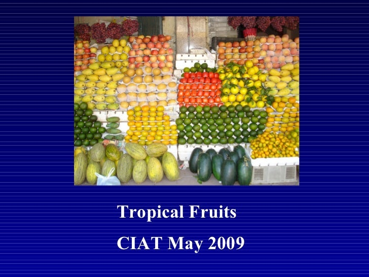 Tropical Fruits CIAT May 2009