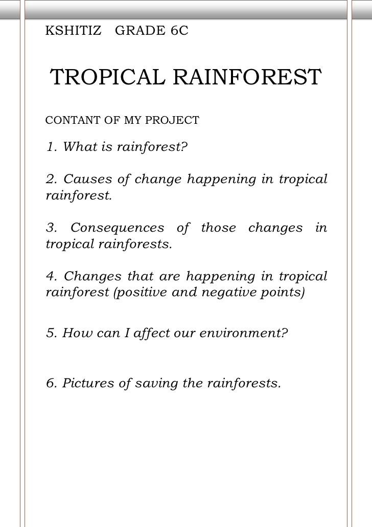 KSHITIZ   GRADE 6CTROPICAL RAINFORESTCONTANT OF MY PROJECT 1. What is rainforest?2. Causes of change happening in tropical...