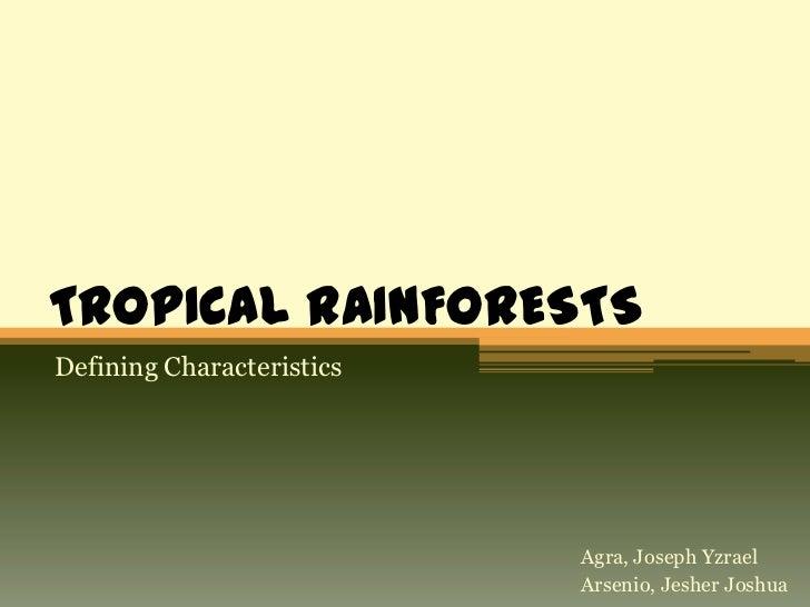 TROPICAL RAINFORESTSDefining Characteristics                           Agra, Joseph Yzrael                           Arsen...