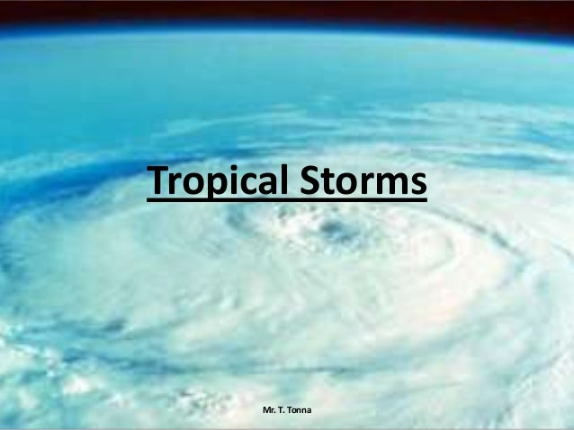 Tropical Storms Mr. T. Tonna