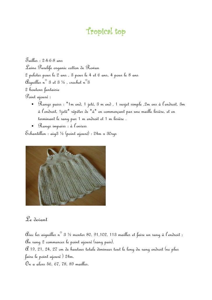Tropical top   Tailles : 2-4-6-8 ans Laine Purelife organic cotton de Rowan 2 pelotes pour le 2 ans , 3 pour le 4 et 6 ans...