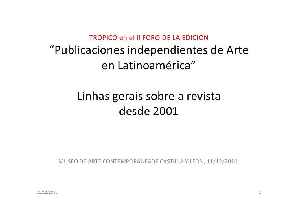 """TRÓPICO en el II FORO DE LA EDICIÓN     """"Publicaciones independientes de Arte               en Latinoamérica""""             ..."""