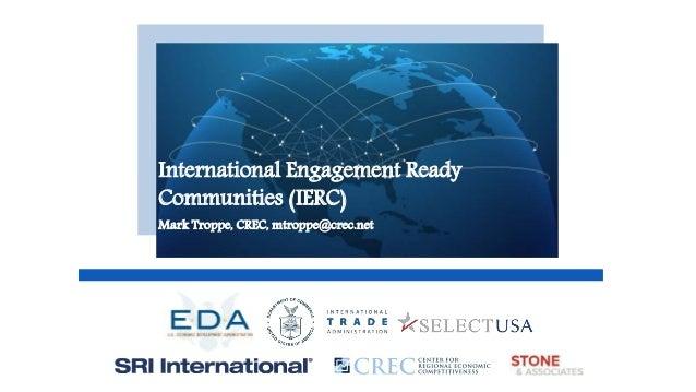 International Engagement Ready Communities (IERC) Mark Troppe, CREC, mtroppe@crec.net