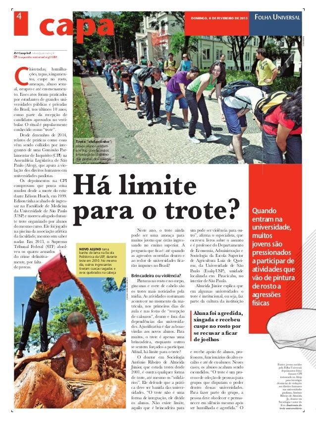 4 DOMINGO, 8 DE FEVEREIRO DE 2015 capa Rê Campbell redacao@universal.org.br Compartilhe: universal.org/31980 C hicotadas, ...