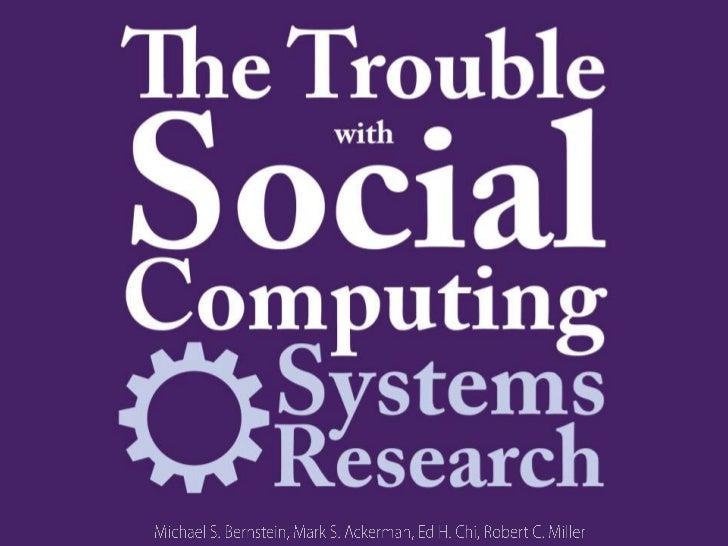 Michael S. Bernstein, Mark S. Ackerman, Ed H. Chi, Robert C. Miller<br />