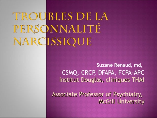 Suzane Renaud, md,  CSMQ, CRCP DFAPA, FCPA-APC , Institut Douglas, cliniques THAI Associate Professor of Psychiatry, McGil...