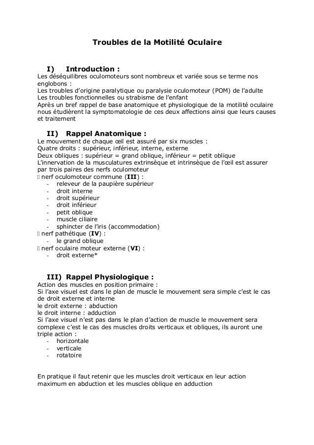 Troubles de la Motilité Oculaire I) Introduction : Les déséquilibres oculomoteurs sont nombreux et variée sous se terme no...