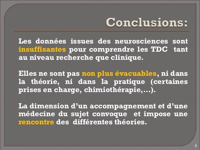    Les données issues des neurosciences sont    insuffisantes pour comprendre les TDC tant    au niveau recherche que cli...