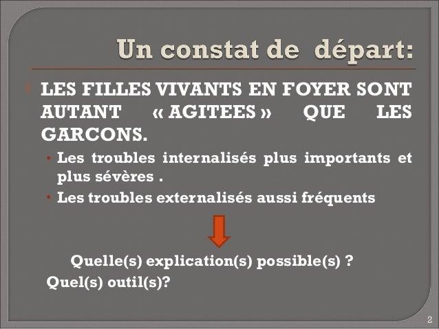    LES FILLES VIVANTS EN FOYER SONT    AUTANT    «AGITEES»   QUE   LES    GARCONS.    • Les troubles internalisés plus ...