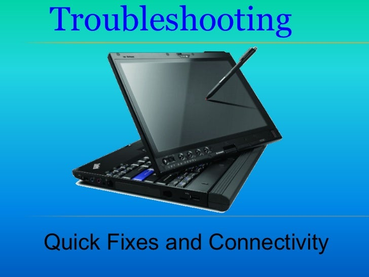 Troubleshooting Quick Fixes and Connectivity