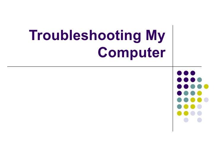 Troubleshooting My Computer