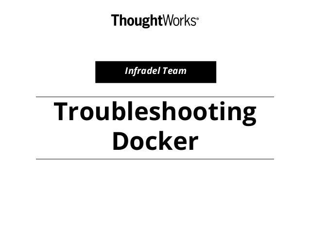 Troubleshooting Docker Infradel Team