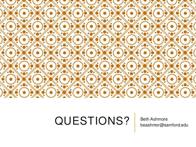 QUESTIONS? Beth Ashmore beashmor@samford.edu