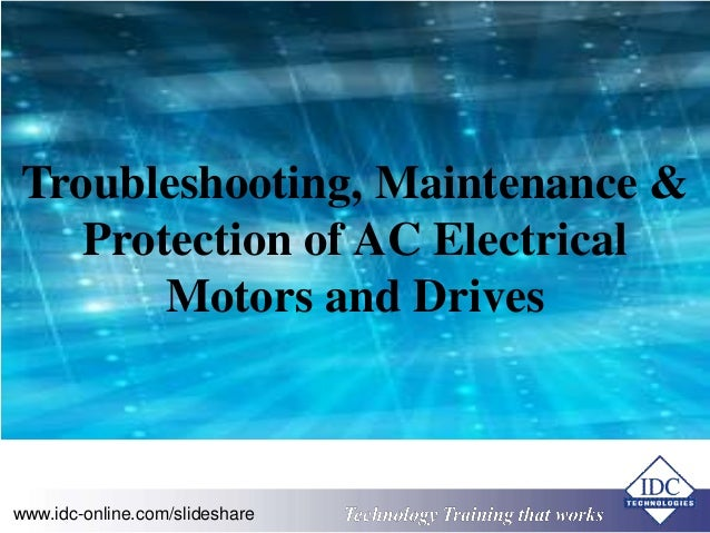 Troubleshooting maintenance and protection of ac for Electric motors and drives