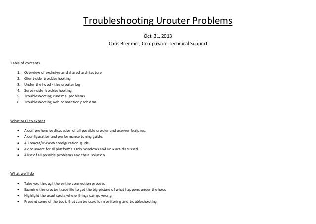 Troubleshooting Urouter Problems Oct. 31, 2013 Chris Breemer, Compuware Technical Support  Table of contents 1. 2. 3. 4. 5...