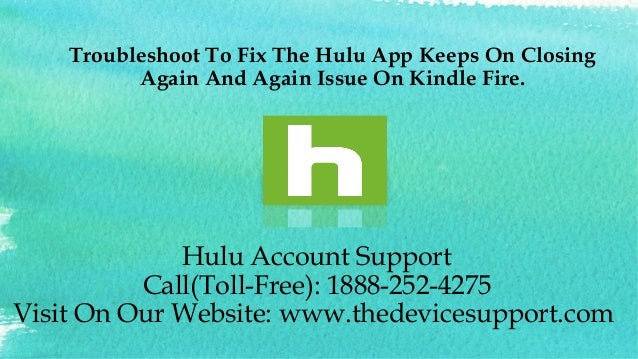 Troubleshoot To Fix The Hulu App Keeps On Closing Again And Again Iss…