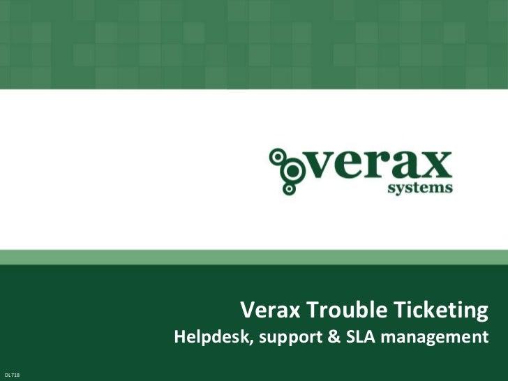 Verax Trouble Ticketing        Helpdesk, support & SLA management              Copyright © Verax Systems.                 ...