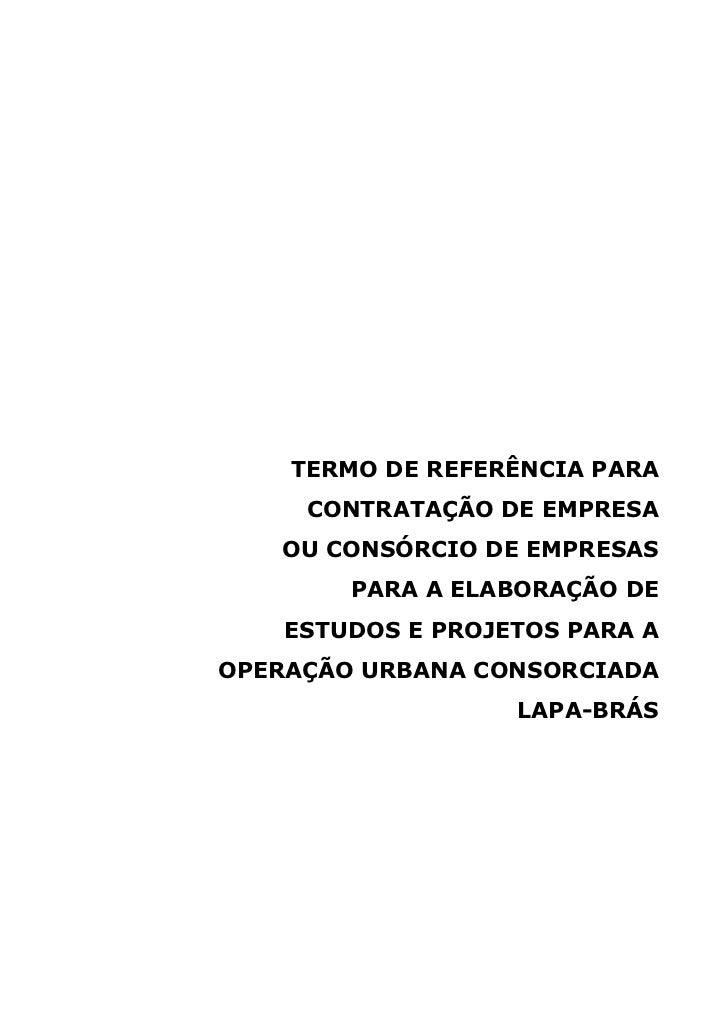 TERMO DE REFERÊNCIA PARA     CONTRATAÇÃO DE EMPRESA   OU CONSÓRCIO DE EMPRESAS        PARA A ELABORAÇÃO DE    ESTUDOS E PR...
