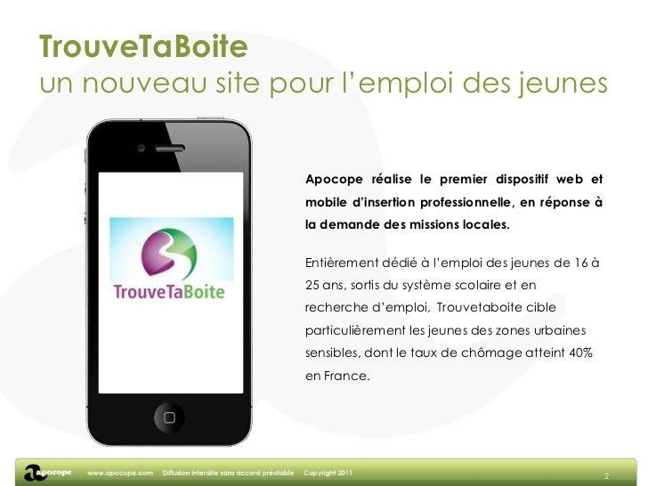 TrouveTaBoiteun nouveau site pour l'emploi des jeunes<br />2<br />Apocope réalise le premier dispositif web et mobile d'in...