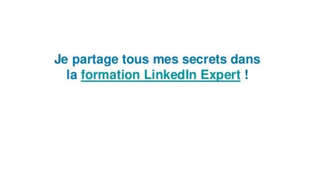 Je partage tous mes secrets dans la formation LinkedIn Expert !