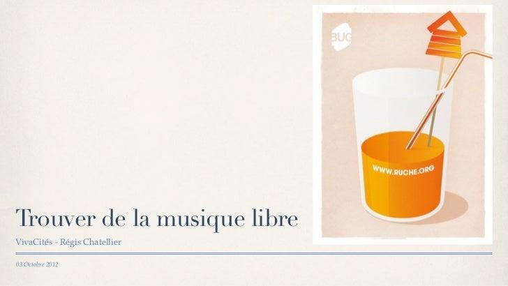 Trouver de la musique libreVivaCités - Régis Chatellier03 Octobre 2012