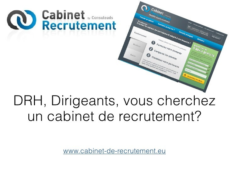 DRH, Dirigeants, vous cherchez un cabinet de recrutement?       www.cabinet-de-recrutement.eu