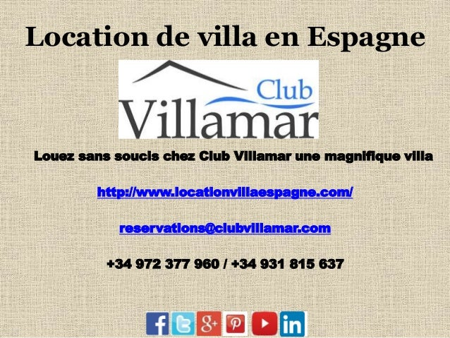 Location de villa en Espagne Louez sans soucis chez Club Villamar une magnifique villa http://www.locationvillaespagne.com...