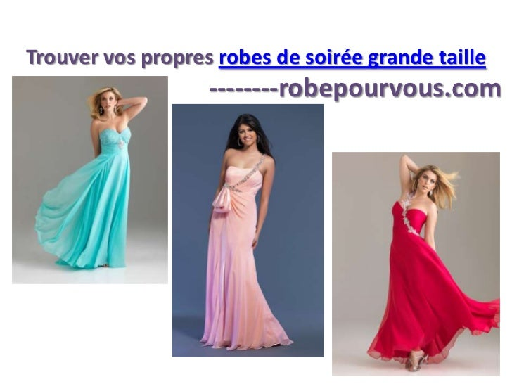 Trouver vos propres robes de soirée grande taille                   --------robepourvous.com